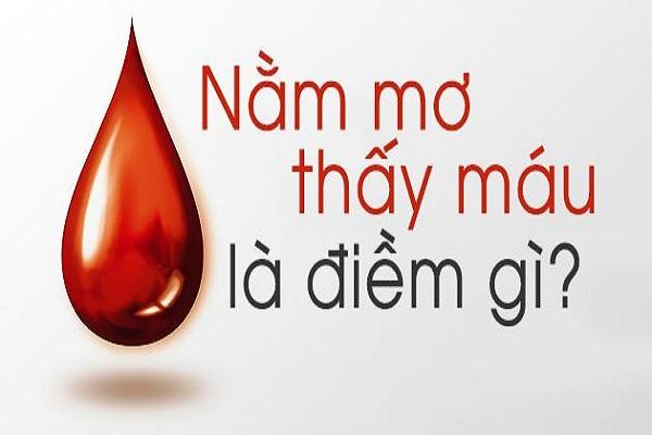 Nằm mơ thấy máu đánh con gì ? Là điềm báo tốt hay xấu ?